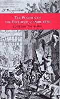 The Politics of the Excluded, C.1500-1850