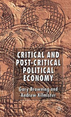 Critical and Post-Critical Political Economy  by  Gary K. Browning