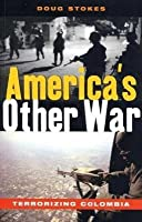 America's Other War: Terrorizing Colombia