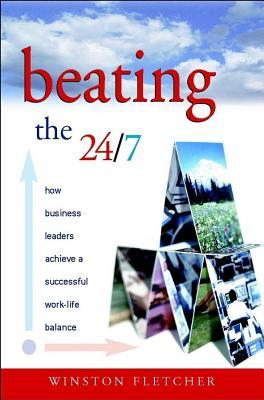 Beating the 24/7  by  Winston Fletcher