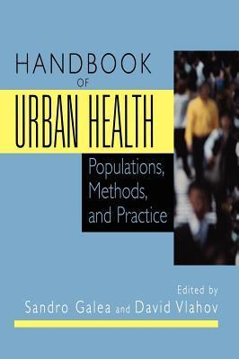 Handbook of Urban Health: Populations, Methods, and Practice  by  Sandro Galea