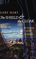 Shield and the Cloak: The Security of the Commons