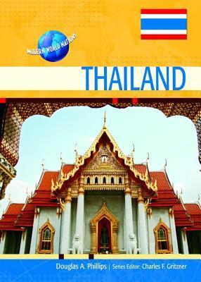 Thailand. Modern World Nations.  by  Douglas Philips