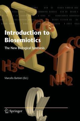 Introduction to Biosemiotics: The New Biological Synthesis Marcello Barbieri