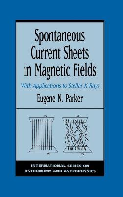 Conversations on Electric and Magnetic Fields in the Cosmos Eugene N Parker