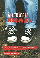 American Normal: The Hidden World of Asperger's Syndrome