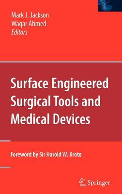 Surface Engineered Surgical Tools and Medical Devices  by  Mark J. Jackson