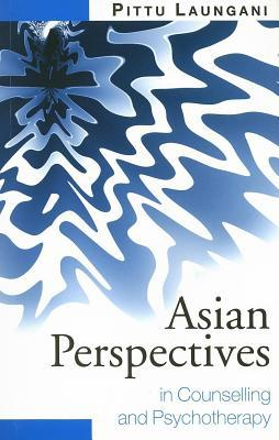 Asian Perspectives in Counselling and Psychotherapy Pittu Laungani