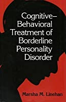 Cognitive-Behavioral Treatment of Borderline Personality Disorder. Diagnosis and Treatment of Mental Disorders Series.