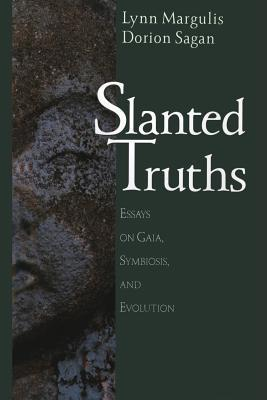 Slanted Truths: Essays On Gaia, Symbiosis And Evolution  by  Margulis Lynn