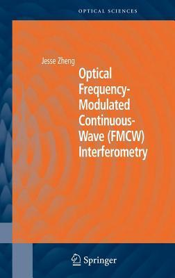 Optical Frequency Modulated Continuous Wave (Fmcw) Interferometry  by  Jesse Zheng