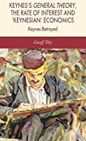 Keynes's General Theory, the Rate of Interest and Keynesian' Economics