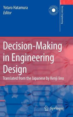 Decision-Making in Engineering Design: Theory and Practice Yotaro Hatamura