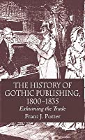 History of Gothic Publishing, 1800-1835: Exhuming the Trade