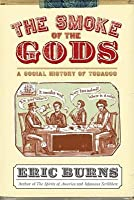 Smoke of the Gods: A Social History of Tobacco