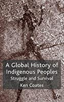 Global History of Indigenous Peoples: Struggle and Survival