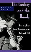 Cowboy and the Dandy: Crossing Over from Romanticism to Rock and Roll