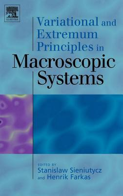 Variational and Extremum Principles in Macroscopic Systems  by  Stanislaw Sieniutycz
