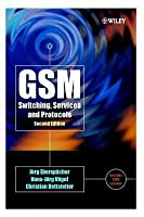 GSM: Switching, Services and Protocols