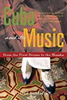Cuba and Its Music: From the First Drums to the Mambo
