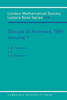 Groups St Andrews 1989: Volume 1  by  Colin Matthew Campbell
