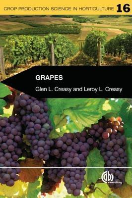Grapes. Crop Production Science in Horticulture 16  by  G.L. Creasy