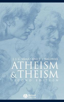 Atheism and Theism. Great Debates in Philosophy. J.J. Smart