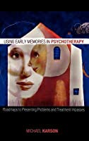 Using Early Memories in Psychotherapy: Roadmaps to Presenting Problems and Treatment Impasses