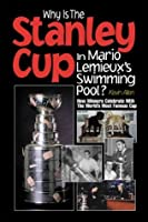 Why Is The Stanley Cup In Mario Lemieuxs Swimming Pool