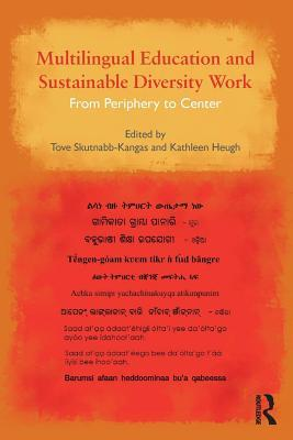 Multilingual Education and Sustainable Diversity Work: From Periphery to Center  by  Tove Skutnabb-Kangas