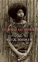 World Has Changed: Conversations with Alice Walker