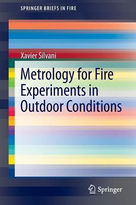 Metrology for Fire Experiments in Outdoor Conditions  by  Xavier Silvani