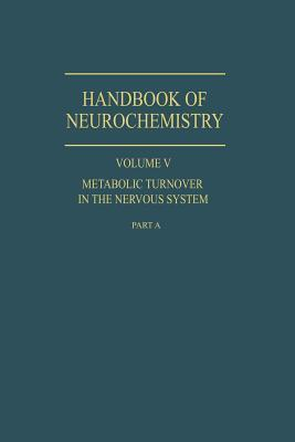 Metabolic Turnover in the Nervous System: Volume V, Part A  by  Sidney  Roberts
