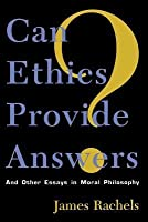 Can Ethics Provide Answers?: And Other Essays in Moral Philosophy