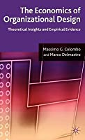 Economics of Organizational Design: Theoretical Insights and Empirical Evidence