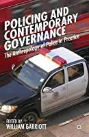 Policing and Contemporary Governance: The Anthropology of Police in Practice
