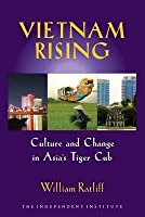 Vietnam Rising: Culture and Change in Asia's Tiger Cub