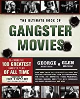 Ultimate Book of Gangster Movies: Featuring the 100 Greatest Gangster Films of All Time