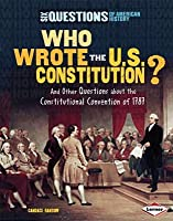 Who Wrote the U.S. Constitution?