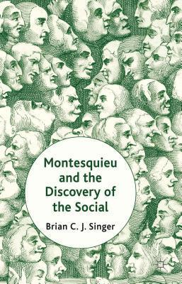 Montesquieu and the Discovery of the Social  by  Brian Singer
