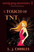 A Touch of TNT: An Everly Gray Adventure