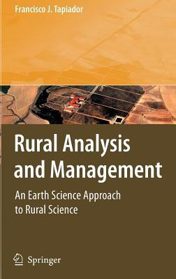 Rural Analysis and Management: An Earth Science Approach to Rural Science  by  Francisco J Tapiador