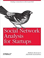 Social Network Analysis for Startups: Finding Connections on the Social Web