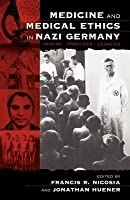 Medicine and Medical Ethics in Nazi Germany