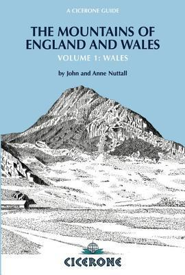The Mountains of England and Wales: Vol 1 Wales John Nuttall