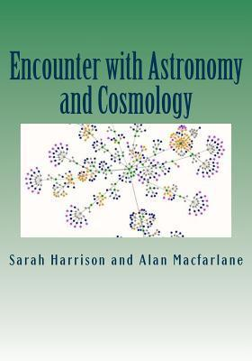 Encounter with Astronomers and Cosmologists  by  Alan Macfarlane