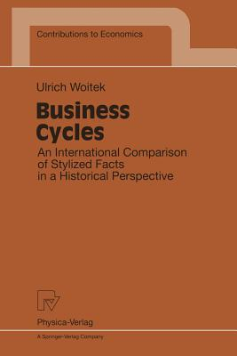 Business Cycles: An International Comparison of Stylized Facts in a Historical Perspective  by  U. Woitek