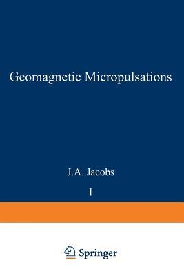 Geomagnetic Micropulsations J A Jacobs