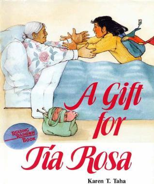 A gift for Tía Rosa  by  Karen T. Taha