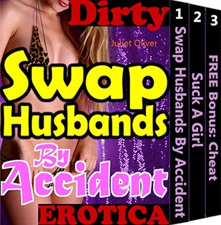 Swap Husbands By Accident (Wife Sharing, Swinging & Swapping the Swingers Porn Sex Stories Club Swapper Party Real Life Style Book 1)  by  Juliet Oliver